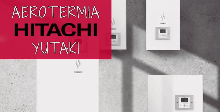AEROTERMIA HITACHI YUTAKI